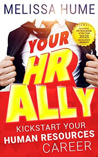 Your HR Ally: Kickstart your human resources career