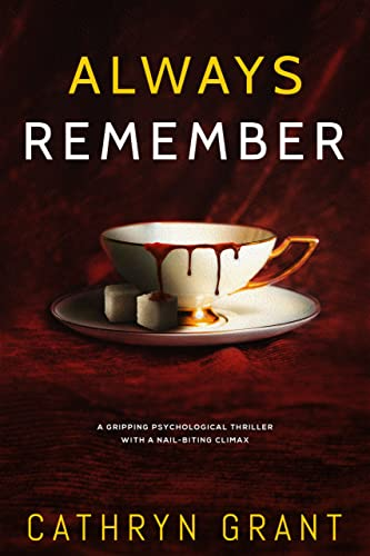 Always Remember: A gripping psychological thriller with a nail-biting climax