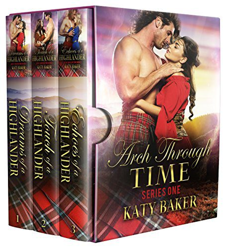 Arch Through Time: Books 1, 2 and 3: Scottish Time Travel Romances (Arch Through Time Collections)