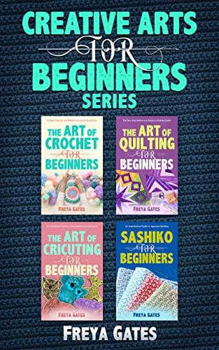 Creative Arts for Beginners Series: Books 1 – 4
