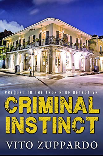 Criminal INSTINCT: Prequel to the True Blue Detective Series