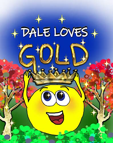 Dale loves gold (Dale's adventures)