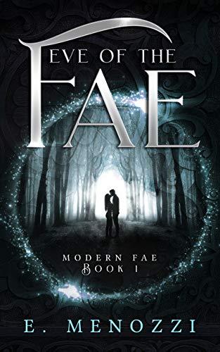 Eve of the Fae (Modern Fae Book 1)