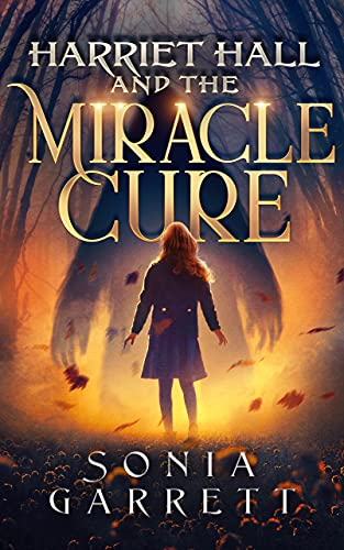 Harriet Hall and the Miracle Cure (The Harriet Hall Series Book 1)