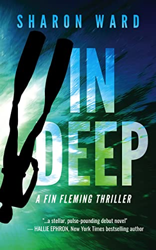 In Deep: A Fin Fleming Thriller (Fin Fleming Sea Adventure Thrillers Book 1)