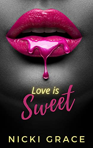 Love is Sweet (The Love is Series Book 1)
