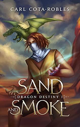 Sand and Smoke (Dragon Destiny Book 1)