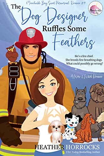 THE DOG DESIGNER RUFFLES SOME FEATHERS (A Sweet Witch & Shifter Romance) : Moonchuckle Bay Sweet Paranormal Romance #8