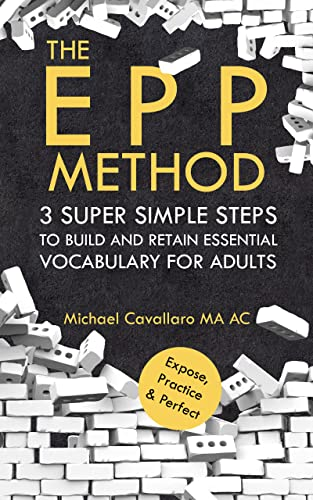 THE EPP METHOD: 3 SUPER SIMPLE STEPS TO BUILD AND RETAIN ESSENTIAL VOCABULARY FOR ADULTS