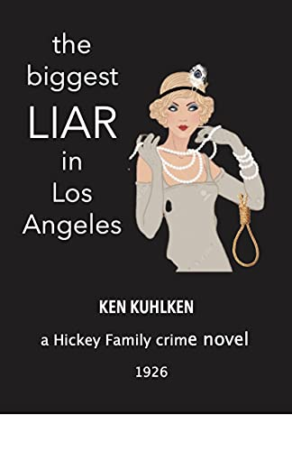 The Biggest Liar in Los Angeles (Hickey Family crime novels Book 1)