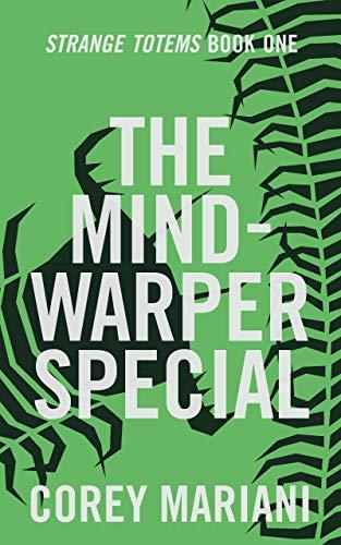 The Mind-Warper Special (Strange Totems Book1)
