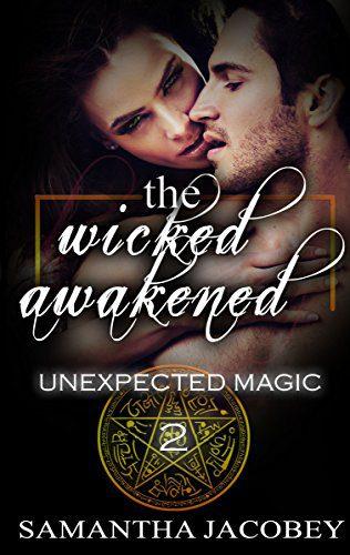 The Wicked Awakened (Unexpected Magic Book 2)