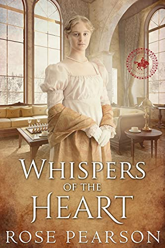Whispers of the Heart: A Regency Romance (Soldiers and Sweethearts Book 2)