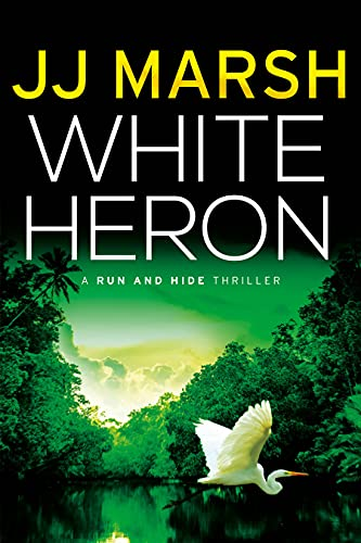 White Heron (Run and Hide Thrillers Book 1)