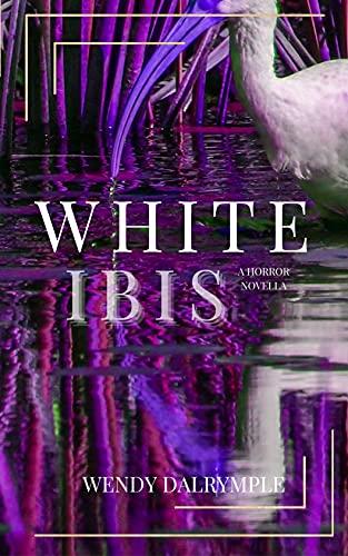 White Ibis: A Horror Novella